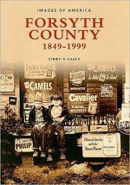 Forsyth County: 1849-1999, North Carolina (Images of America Series)