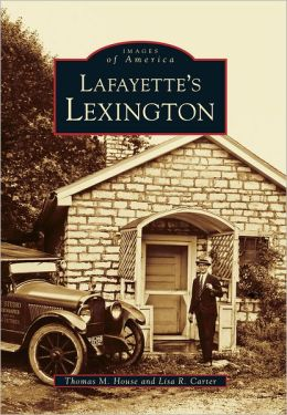 Lafayette's Lexington (Images of America Series)