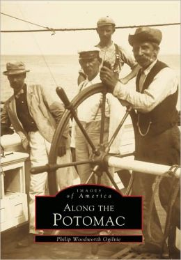 Along the Potomac (Images of America Series)