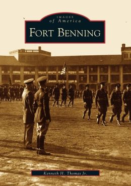 Fort Benning (Images of America Series)