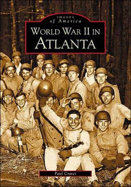 World War II in Atlanta, Georgia (Images of America Series)