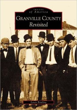Granville County Revisited, North Carolina (Images of America Series)