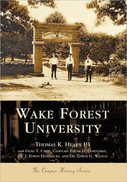 Wake Forest University, North Carolina (College History Series)
