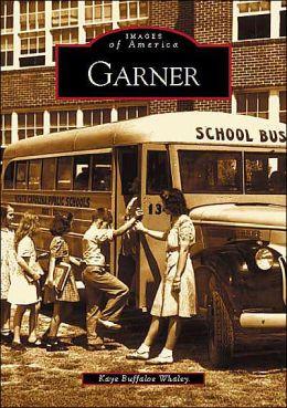 Garner, North Carolina (Images of America Series)