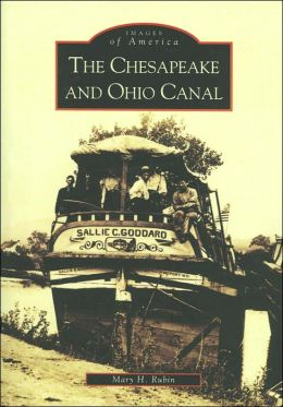 The Chesapeake and Ohio Canal, Maryland (Images of America Series)