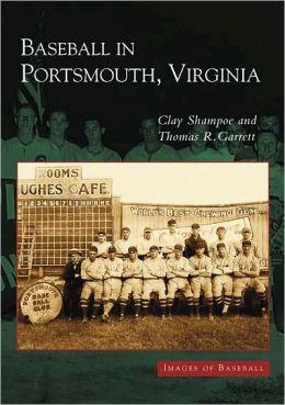 Baseball in Portsmouth, Virginia (Images of Baseball Series)