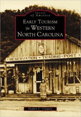 Early Tourism in Western North Carolina (Images of America Series)