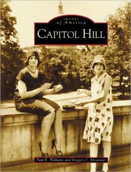 Capitol Hill: DC (Images of America Series)