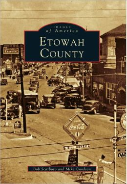 Etowah County, Alabama (Images of America Series)