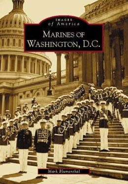 Marines of Washington, D. C. (Images of America Series)