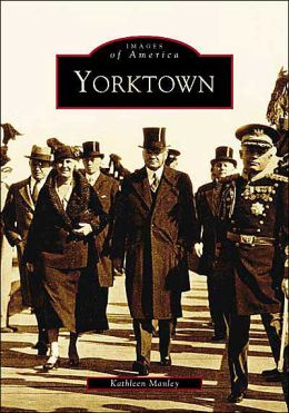 Yorktown, Virginia (Images of America Series)
