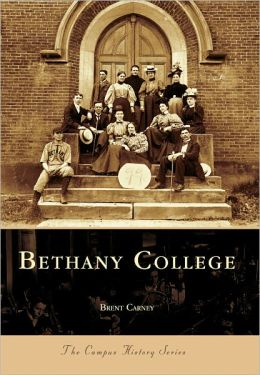 Bethany College, West Virginia (College History Series)