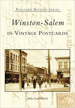 Winston-Salem in Vintage Postcards, North Carolina (Postcard History Series)