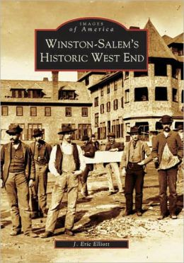 Winston-Salem's Historic West End, North Carolina (Images of America Series)