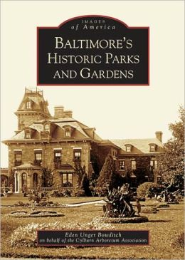 Baltimore's Historic Parks and Gardens (Images of America Series)