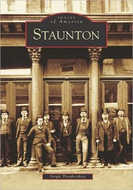 Staunton, Virginia (Images of America Series)