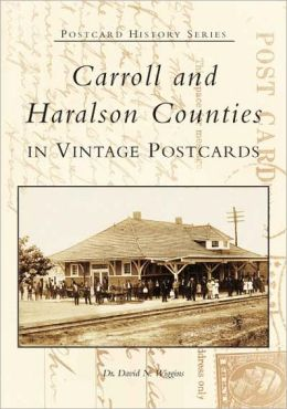 Carroll and Haralson Counties, Georgia: In Vintage Postcards (Postcard History Series)
