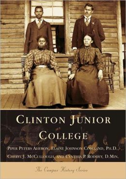 Clinton Junior College, South Carolina (The Campus History Series)