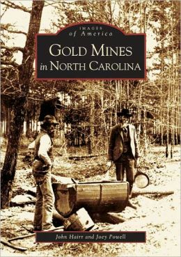Gold Mines in North Carolina (Images of America Series)