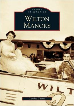 Wilton Manors, Florida (Images of America Series)
