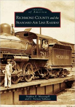 Richmond County and the Seaboard Air Line Railway (Images of America Series)