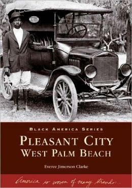 Pleasant City, West Palm Beach, Florida (Black America Series)