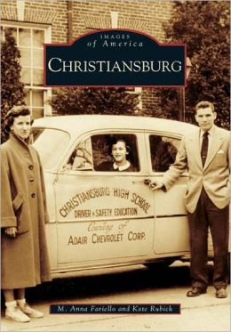 Christiansburg, Virginia (Images of America Series)
