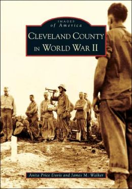 Cleveland County in World War II, North Carolina (Images of America Series)