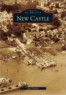 New Castle, Delaware (Images of America Series)