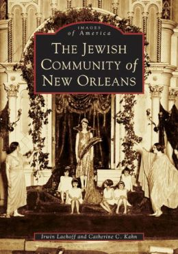 Jewish Community of New Orleans (Images of America)