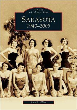 Sarasota 1940-2005, Florida (Images of America Series)