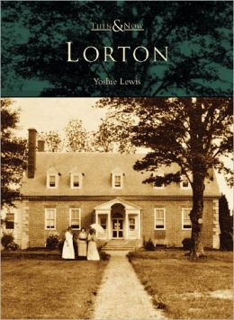 Lorton, Virginia (Then & Now Series)
