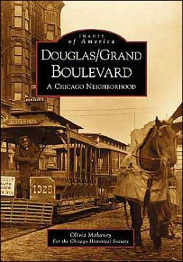 Douglas/Grand Boulevard: A Chicago, Illinois Neighborhood (Images of America Series)