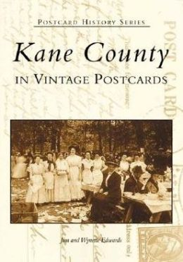 Kane County, Illinois in Vintage Postcards (Postcard History Series)
