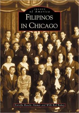 Filipinos in Chicago, Illinois (Images of America Series)