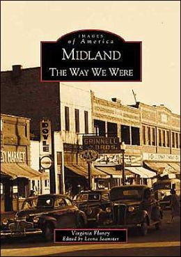 Midland: The Way We Were Michigan (Images of America Series)