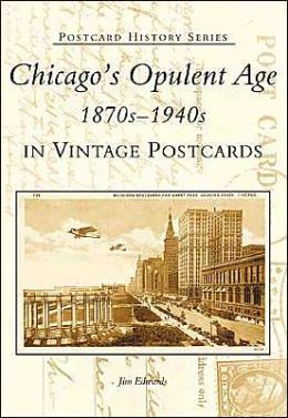 Chicago's Opulent Age, Illinois (Postcard History Series)