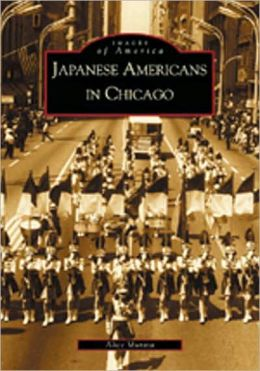 Japanese Americans in Chicago, Illinois (Images of America Series)
