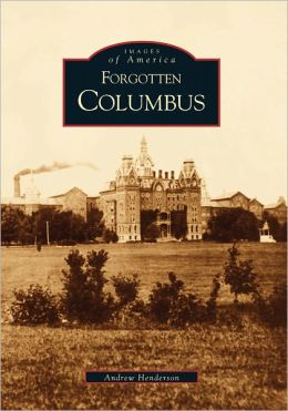 Forgotten Columbus, Ohio (Images of America Series)