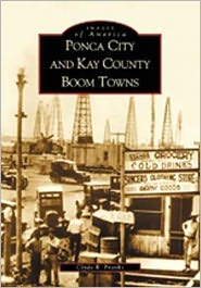 Ponca City and Kay County Boom Towns, Oklahoma (Images of America Series)