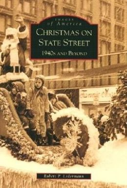 Christmas on State Street, Illinois: 1940s and Beyond (Images of America Series)