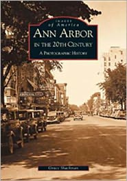 Ann Arbor, Michigan in the 20th Century (Images of America Series)