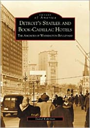 Detroit's Statler and Book-Cadillac Hotels: The Anchors of Washington Boulevard (Images of America Series)
