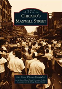 Chicago's Maxwell Street, Illinois (Images of America Series)