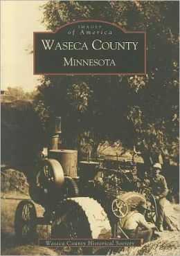 Waseca County,Minnesota (Images of America Series)