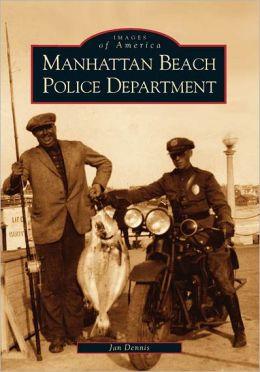 Manhattan Beach Police Department (Images of America Series)