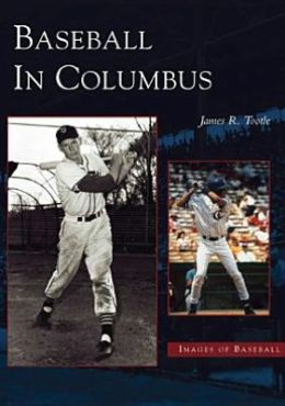 Baseball in Columbus, Ohio (Images of Sports Series)