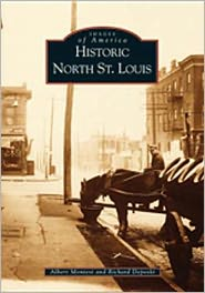 Historic North St. Louis, Missouri (Images of America Series)