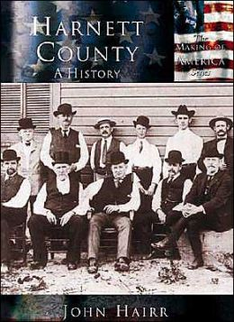 Harnett County: A History, North Carolina (Making of America Series)