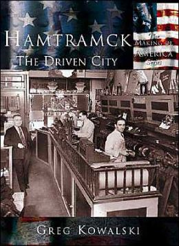 Hamtramck, Michigan: The Driven City (Making of America Series)